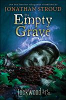 Cover image for The empty grave. bk. 5 : Lockwood & Co. series