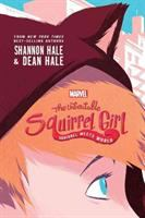 Cover image for The unbeatable Squirrel Girl. bk. 1 : Squirrel meets world