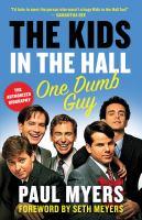 Imagen de portada para The Kids in the Hall : one dumb guy