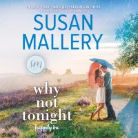 Cover image for Why not tonight Happily Inc. Series, Book 3.