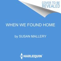 Cover image for When we found home [sound recording CD] : a novel