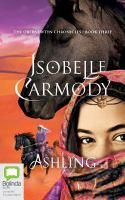 Cover image for Ashling. bk. 3 [sound recording CD] : Obernewtyn chronicles series