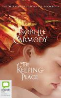 Imagen de portada para The keeping place. bk. 4 [sound recording CD] : Obernewtyn chronicles series / Isobelle Carmody.