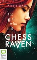 Cover image for The girl who fell. bk. 1 [sound recording CD] : Chess Raven series