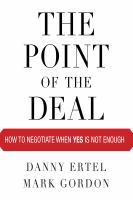 Cover image for The point of the deal how to negotiate when yes is not enough
