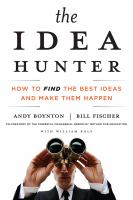 Imagen de portada para The idea hunter how to find the best ideas and make them happen