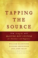 Cover image for Tapping the source using the master key system for abundance and happiness