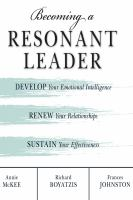 Cover image for Becoming a resonant leader develop your emotional intelligence, renew your relationships, sustain your effectiveness