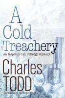 Cover image for A cold treachery. bk. 7 Ian Rutledge series