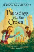 Cover image for Thursdays with the crown. bk. 3 [sound recording CD] : Castle Glower series