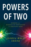 Cover image for Powers of two finding the essence of innovation in creative pairs