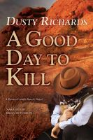 Cover image for A good day to kill. bk. 6 [sound recording CD] : Byrnes Family Ranch series