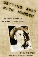 Cover image for Getting away with murder the true story of the Emmett Till Case