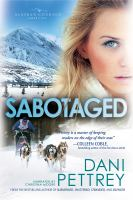 Cover image for Sabotaged. bk. 5 [sound recording CD] : Alaskan courage series