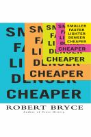 Cover image for Smaller, faster, lighter, denser, cheaper