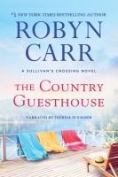 Cover image for The country guesthouse. bk. 5 [sound recording CD] : Sullivan's Crossing series