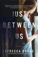 Cover image for Just between us [sound recording CD] : a novel