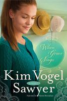 Cover image for When grace sings. bk. 2 a novel : Zimmerman restoration trilogy