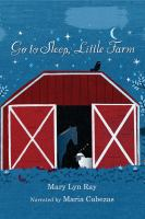 Cover image for Go to sleep, little farm [sound recording CD]