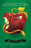 Cover image for The Isle of the Lost. bk. 1 Disney Descendants series