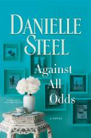 Cover image for Against all odds [sound recording CD] : a novel