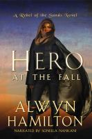 Cover image for Hero at the fall. bk. 3 [sound recording CD] : Rebel of the sands series