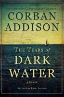 Cover image for The tears of dark water [sound recording CD] : a novel