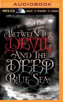 Cover image for Between the devil and the deep blue sea. bk. 1 Between series