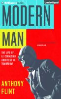 Cover image for Modern man [sound recording CD] : the life of Le Corbusier, architect of tomorrow