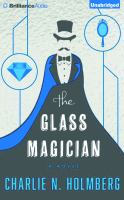 Cover image for The glass magician. bk. 2 [sound recording CD] : a novel : Paper magician series
