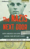 Cover image for The Nazis next door [sound recording CD] : how America became a safe haven for Hitler's men