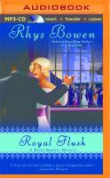 Cover image for Royal flush. bk. 3 Royal spyness mystery series