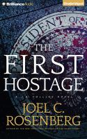 Cover image for The first hostage. bk. 2 [sound recording CD] : J. B. Collins series