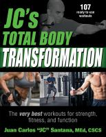 Cover image for JC's total body transformation : the very best workouts for strength, fitness, and function