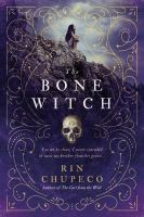 Cover image for The bone witch. bk. 1 : Bone witch series
