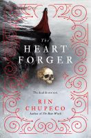 Cover image for The heart forger. bk. 2 : Bone Witch series