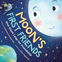 Cover image for Moon's first friends : one giant leap for friendship