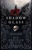 Cover image for The shadow glass. bk. 3 Bone Witch trilogy series