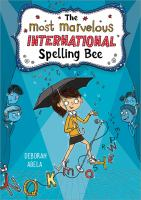 Cover image for The most marvelous international spelling bee. bk. 2 : Spectacular Spelling Bee series