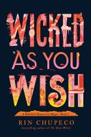 Cover image for Wicked as you wish. bk. 1 : Hundred names for magic series