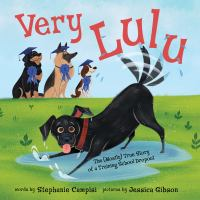 Cover image for Very Lulu : the (mostly) true story of a training school dropout