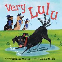 Imagen de portada para Very Lulu : the (mostly) true story of a training school dropout
