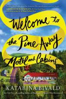 Cover image for Welcome to the pine away motel and cabins A novel.