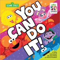 Cover image for You can do it! : a little book about the big power of perserverance
