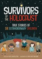 Cover image for Survivors of the holocaust [graphic novel] : true stories of six extraordinary children