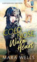 Imagen de portada para Cold nose, warm heart. bk. 1 : Fur Haven Dog Park series
