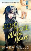 Imagen de portada para Cold nose, warm heart Fur haven dog park series, book 1.