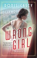 Cover image for The wrong girl. bk. 1 : Adventures of Bianca Dangereuse series