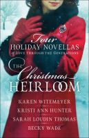 Cover image for The Christmas heirloom four holiday novellas of love through the generations