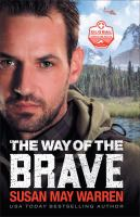 Cover image for The way of the brave Global search and rescue series, book 1.